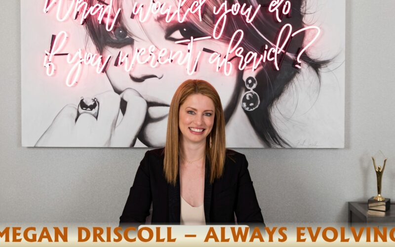 Megan Driscoll Always Evolving EvolveMKD Public Relations