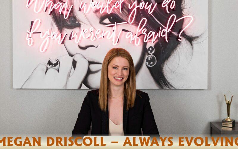 Megan Driscoll Always Evolving EvolveMKD Public Relations